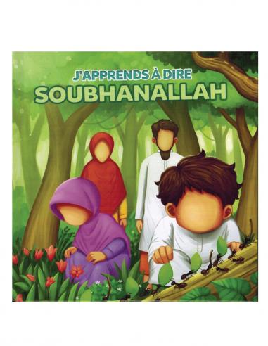 J'apprends à dire SoubhanAllah -...
